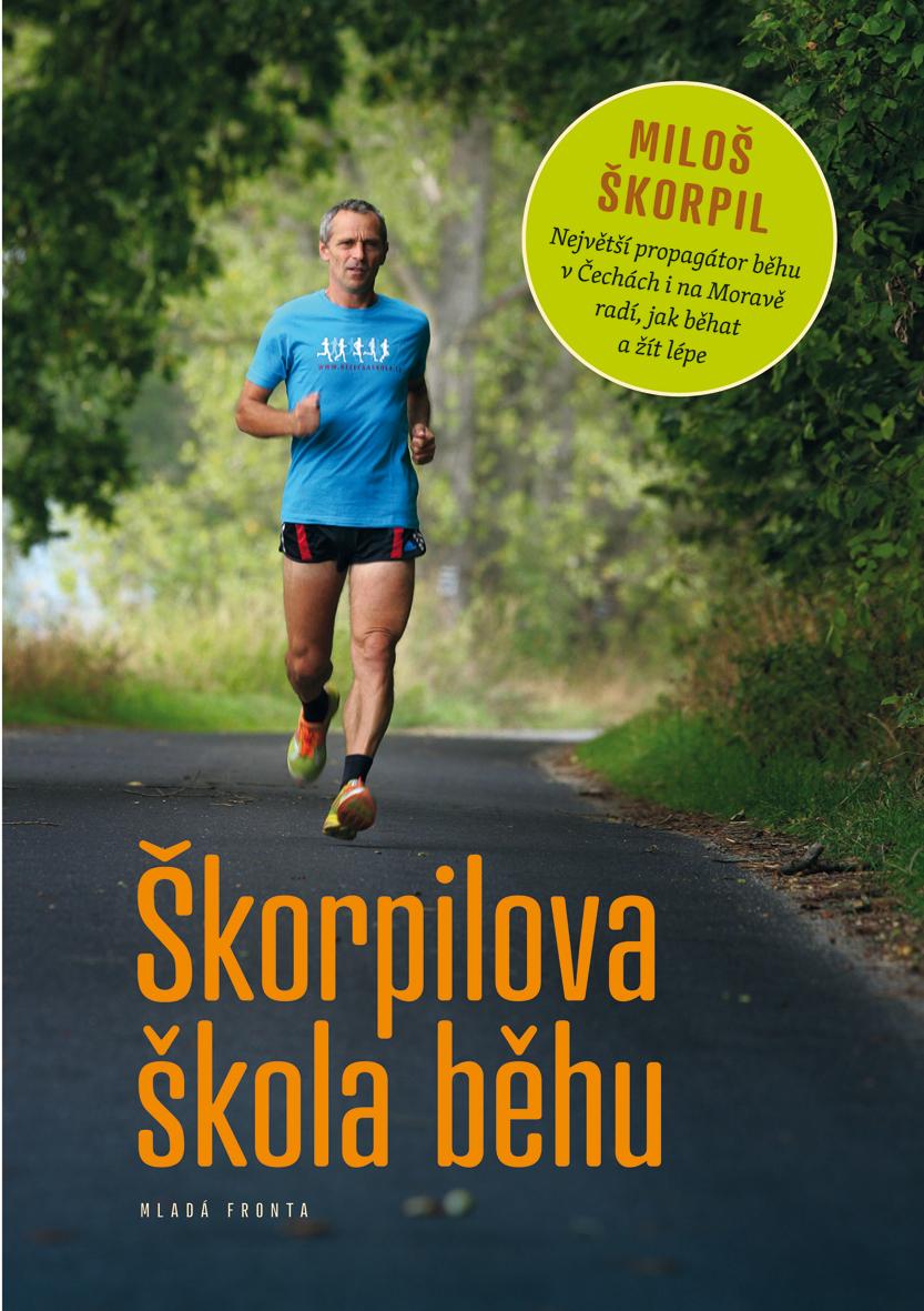 Proč se narodila apro koho byla napsána Škorpilova škola běhu